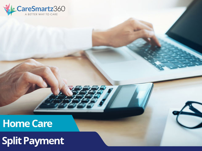 Benefits of Split Payment for Home Care