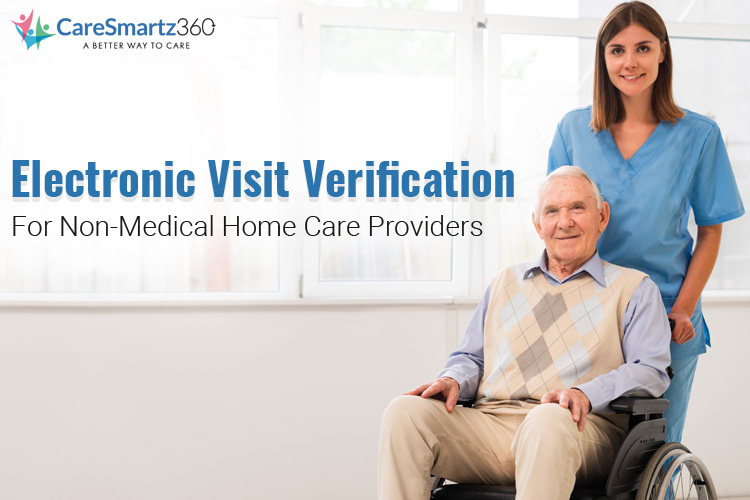 EVV Deadline valid for Non-Medical Home Care Agencies