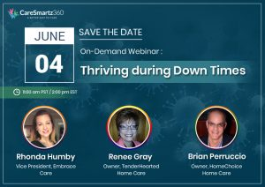Caresmartz Home Care Webinar Thriving During Down Times