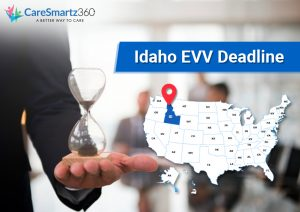 EVV Deadline is Approaching-Be EVV Ready Idaho!